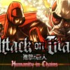 Games like Attack On Titan: Humanity In Chains