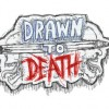 Games like Drawn To Death